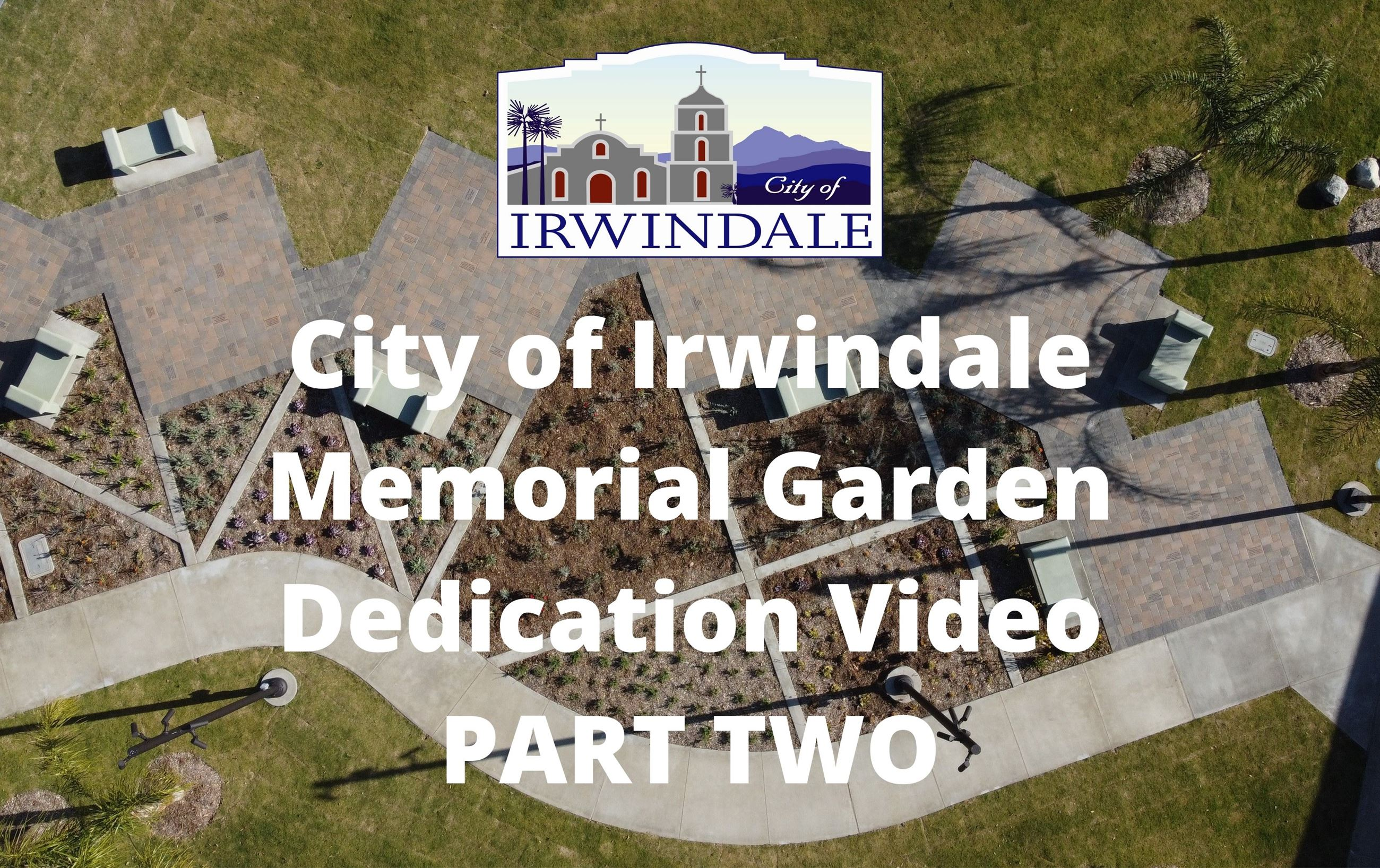 City of Irwindale Memorial Garden Dedication Video Part Two
