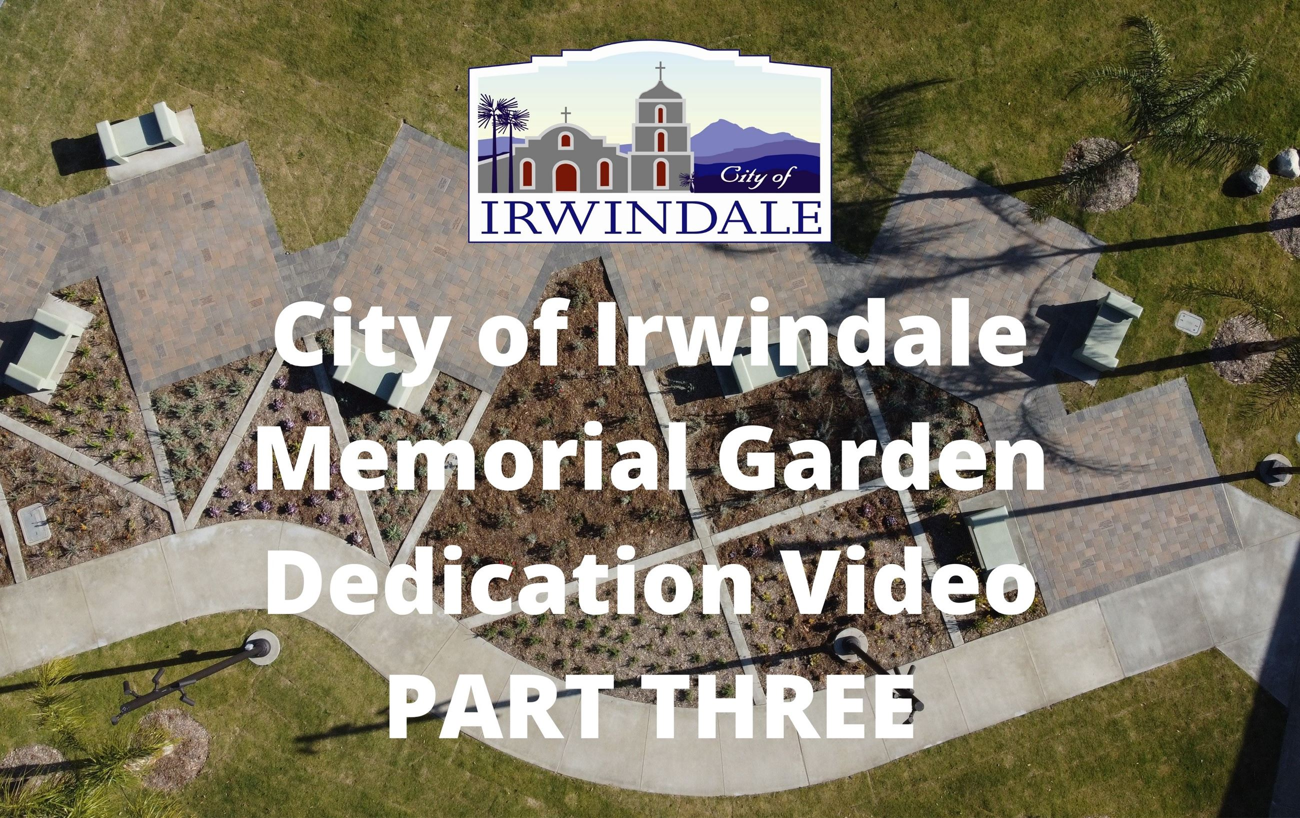 City of Irwindale Memorial Garden Dedication Video Part Three