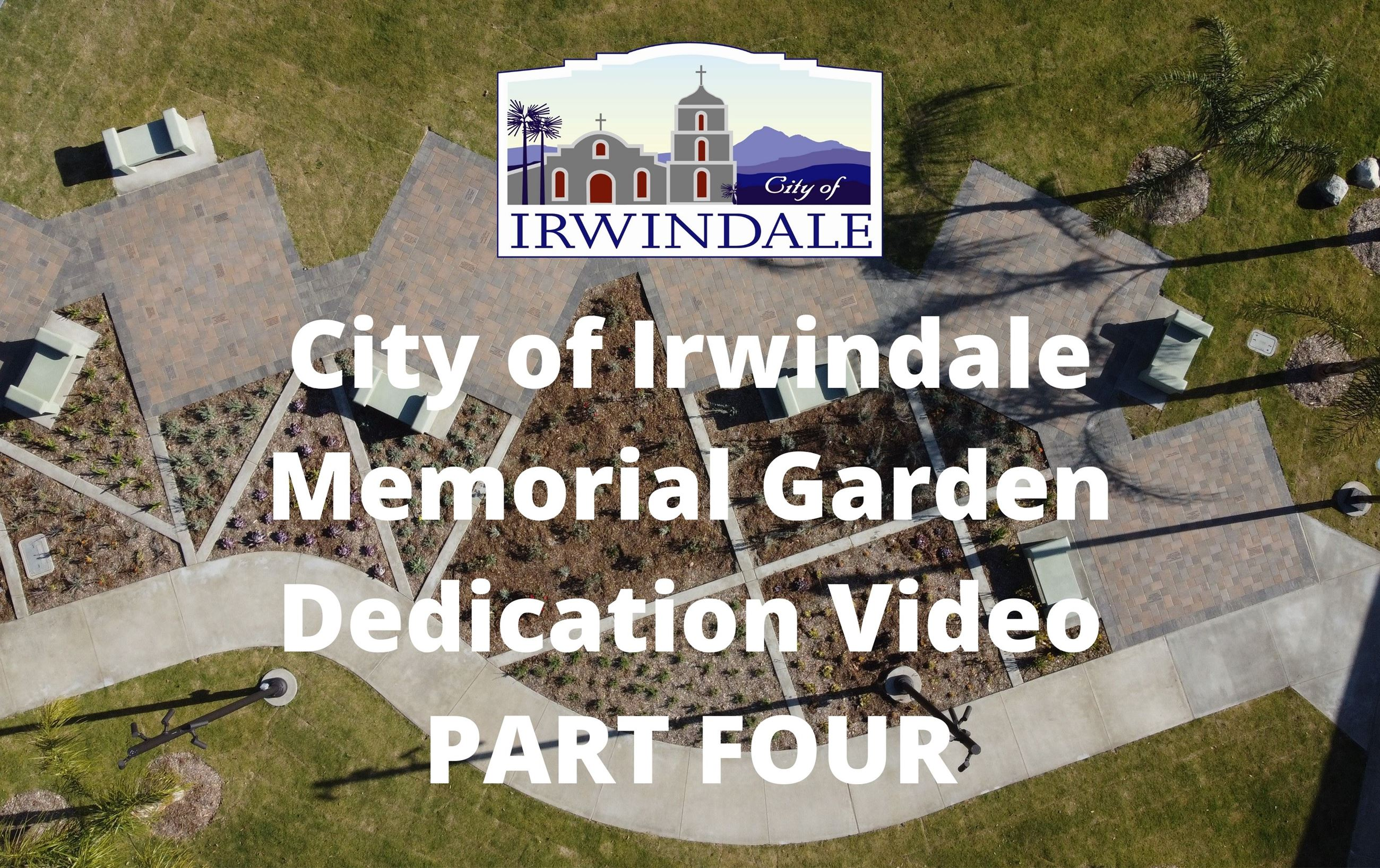 City of Irwindale Memorial Garden Dedication Video Part Four